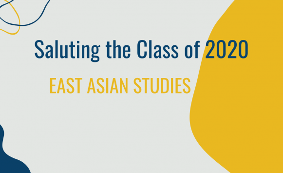 Saluting the Class of 2020 East Asian Studies